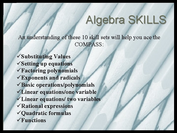 Algebra SKILLS An understanding of these 10 skill sets will help you ace