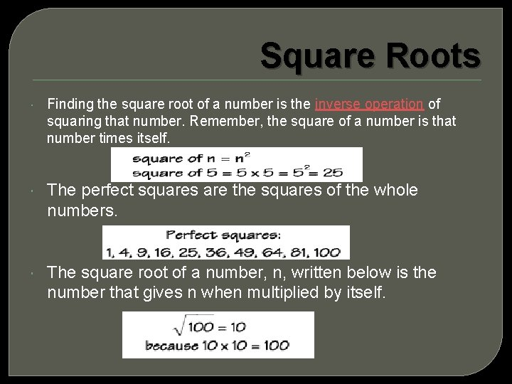 Square Roots Finding the square root of a number is the inverse operation of