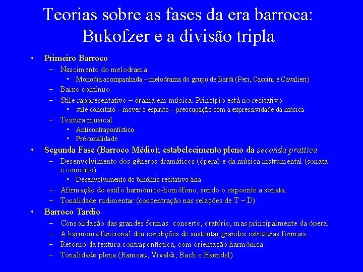 Teorias sobre as fases da era barroca: Bukofzer e a divisão tripla • Primeiro