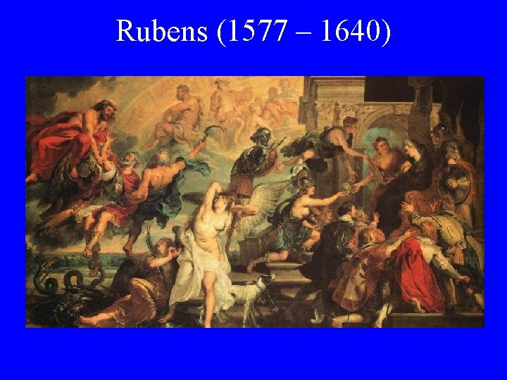 Rubens (1577 – 1640)