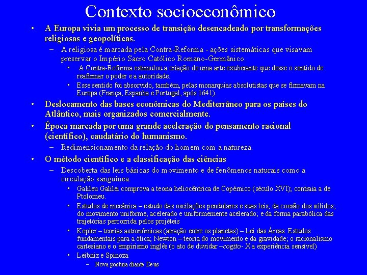 Contexto socioeconômico • A Europa vivia um processo de transição desencadeado por transformações religiosas