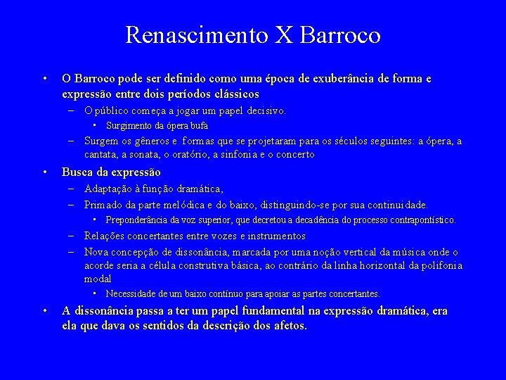 Renascimento X Barroco • O Barroco pode ser definido como uma época de exuberância