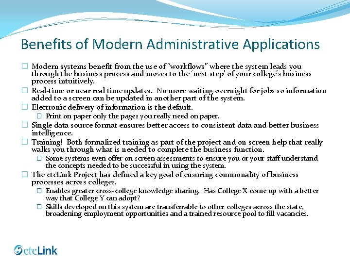 """Benefits of Modern Administrative Applications � Modern systems benefit from the use of """"workflows"""""""