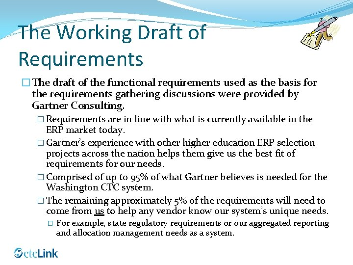 The Working Draft of Requirements �The draft of the functional requirements used as the