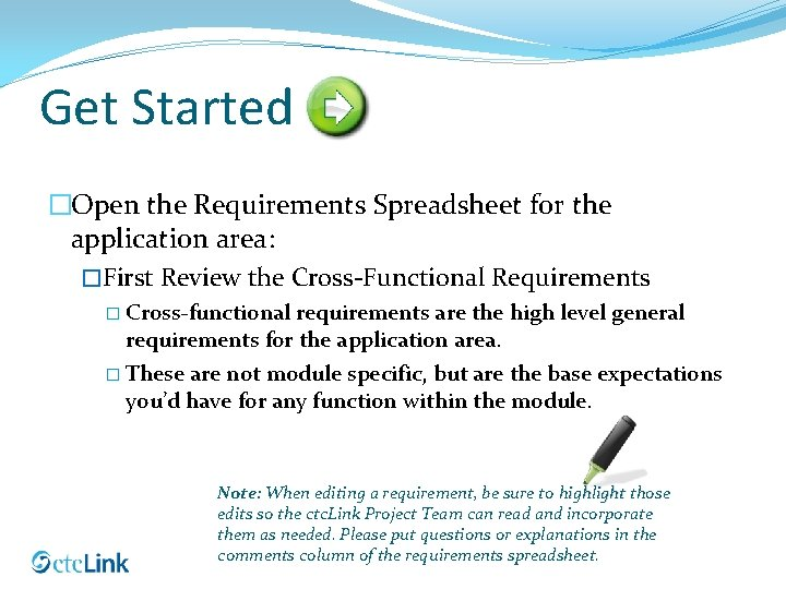 Get Started �Open the Requirements Spreadsheet for the application area: �First Review the Cross-Functional