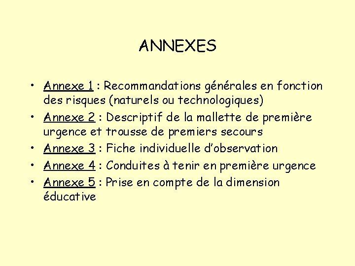 ANNEXES • Annexe 1 : Recommandations générales en fonction des risques (naturels ou technologiques)