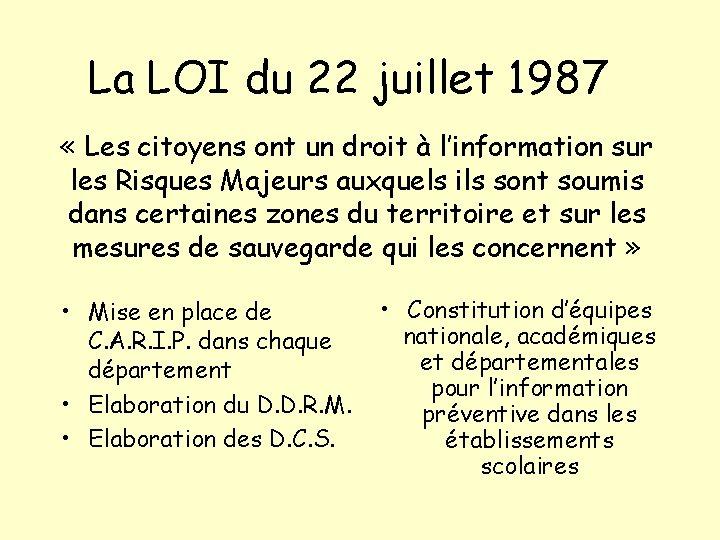 La LOI du 22 juillet 1987 « Les citoyens ont un droit à l'information