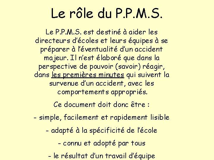 Le rôle du P. P. M. S. Le P. P. M. S. est destiné