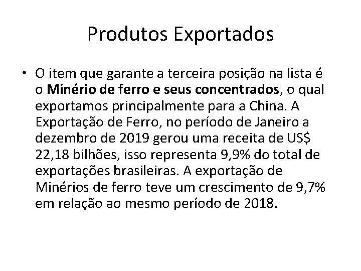 Produtos Exportados • O item que garante a terceira posição na lista é o