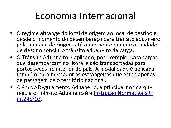 Economia Internacional • O regime abrange do local de origem ao local de destino