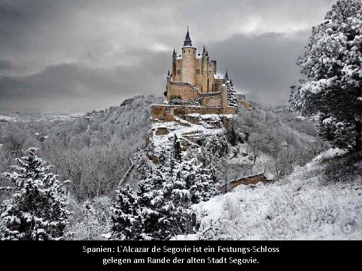 Spanien: L`Alcazar de Segovie ist ein Festungs-Schloss gelegen am Rande der alten Stadt Segovie.