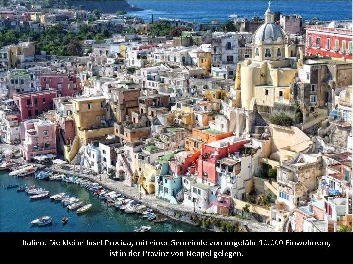 Italien: Die kleine Insel Procida, mit einer Gemeinde von ungefähr 10. 000 Einwohnern, ist
