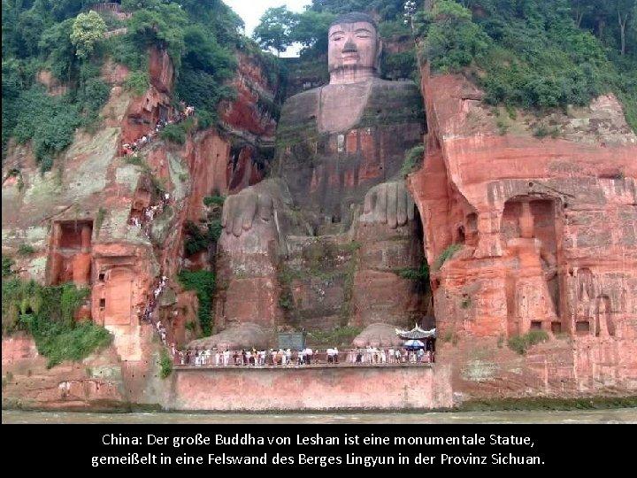 China: Der große Buddha von Leshan ist eine monumentale Statue, gemeißelt in eine Felswand