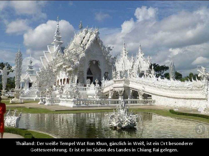 Thailand: Der weiße Tempel Wat Ron Khun, gänzlich in Weiß, ist ein Ort besonderer