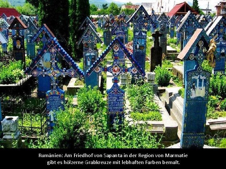 Rumänien: Am Friedhof von Sapanta in der Region von Marmatie gibt es hölzerne Grabkreuze