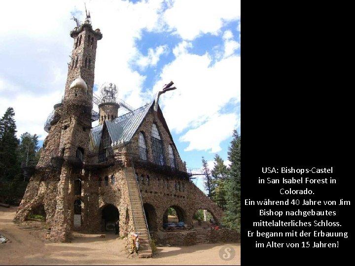 USA: Bishops-Castel in San Isabel Forest in Colorado. Ein während 40 Jahre von Jim