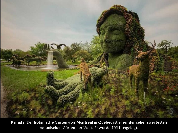 Kanada: Der botanische Garten von Montreal in Quebec ist einer der sehenswertesten botanischen Gärten