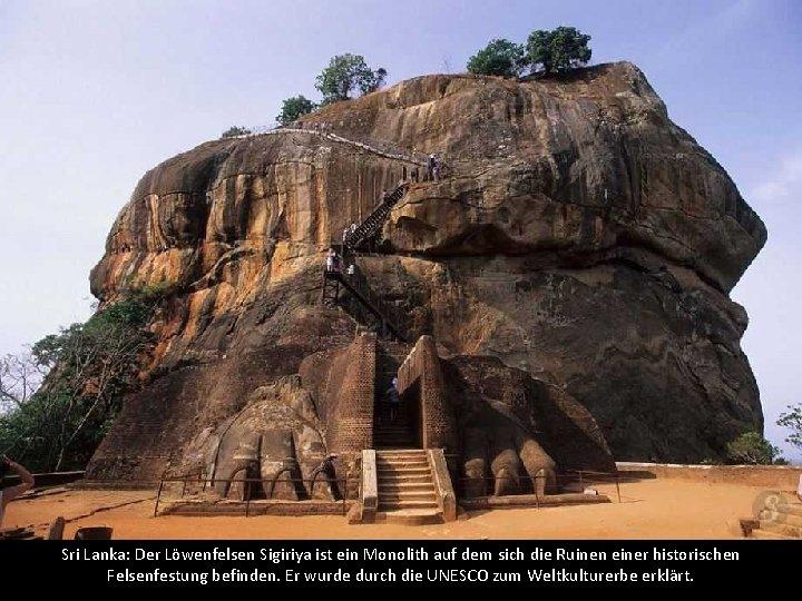 Sri Lanka: Der Löwenfelsen Sigiriya ist ein Monolith auf dem sich die Ruinen einer