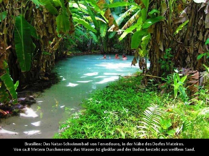Brasilien: Das Natur-Schwimmbad von Fervedouro, in der Nähe des Dorfes Mateiros. Von ca. 8