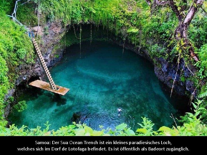 Samoa: Der Sua Ocean Trench ist ein kleines paradiesisches Loch, welches sich im Dorf