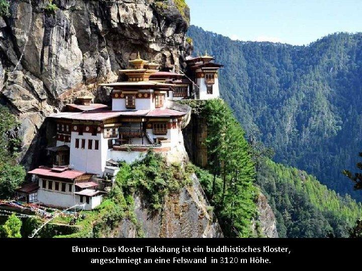 Bhutan: Das Kloster Takshang ist ein buddhistisches Kloster, angeschmiegt an eine Felswand in 3120