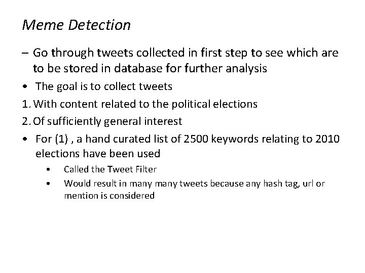 Meme Detection – Go through tweets collected in first step to see which are