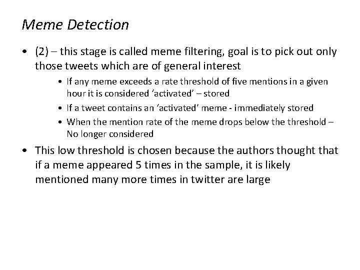 Meme Detection • (2) – this stage is called meme filtering, goal is to