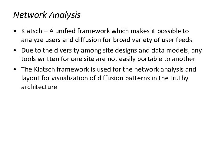 Network Analysis • Klatsch – A unified framework which makes it possible to analyze