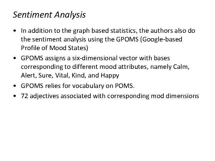 Sentiment Analysis • In addition to the graph based statistics, the authors also do