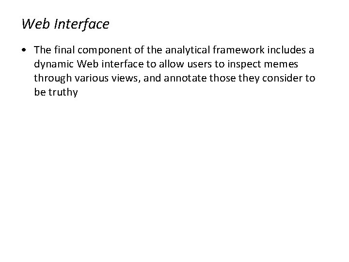 Web Interface • The final component of the analytical framework includes a dynamic Web