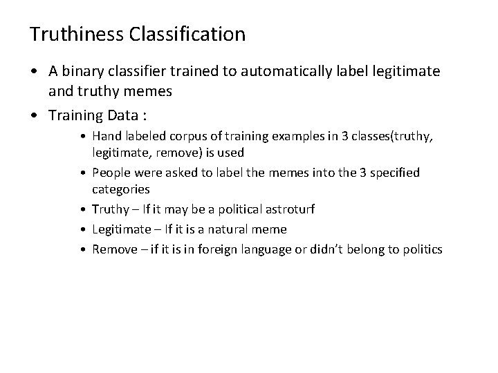 Truthiness Classification • A binary classifier trained to automatically label legitimate and truthy memes