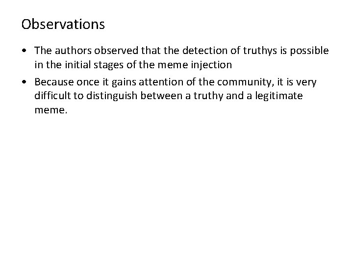 Observations • The authors observed that the detection of truthys is possible in the