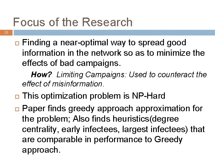 Focus of the Research 26 Finding a near-optimal way to spread good information in