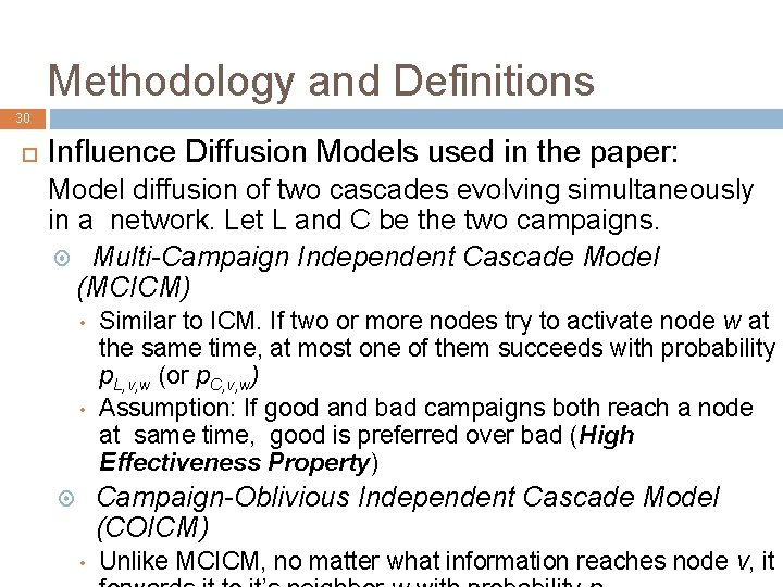 Methodology and Definitions 30 Influence Diffusion Models used in the paper: Model diffusion of