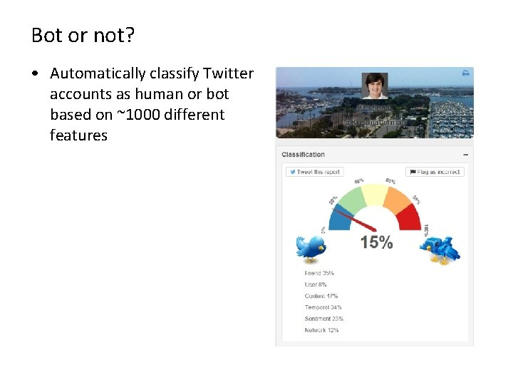 Bot or not? • Automatically classify Twitter accounts as human or bot based on
