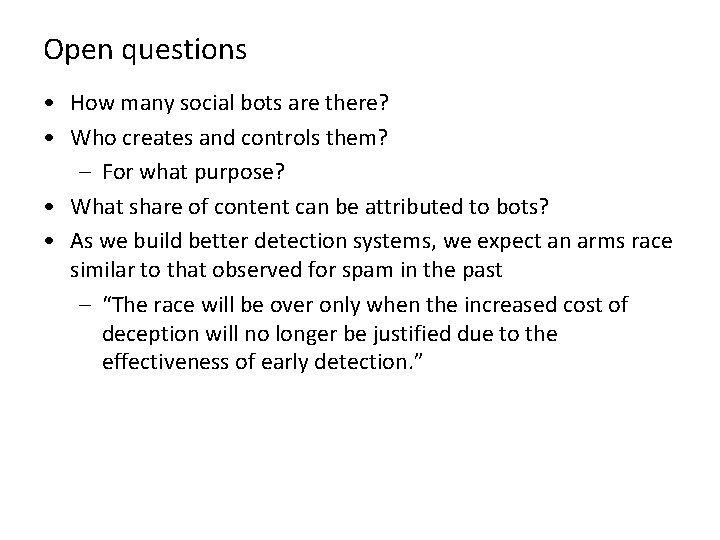 Open questions • How many social bots are there? • Who creates and controls