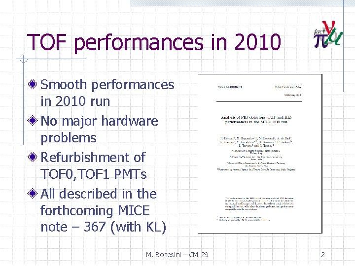 TOF performances in 2010 Smooth performances in 2010 run No major hardware problems Refurbishment