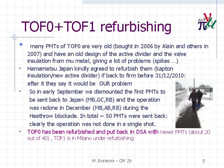 TOF 0+TOF 1 refurbishing • • many PMTs of TOF 0 are very old