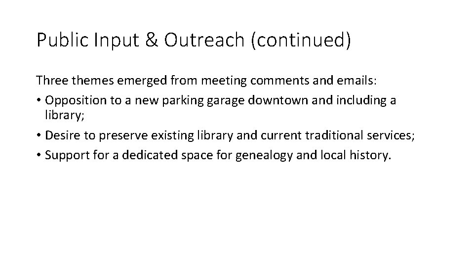 Public Input & Outreach (continued) Three themes emerged from meeting comments and emails: •