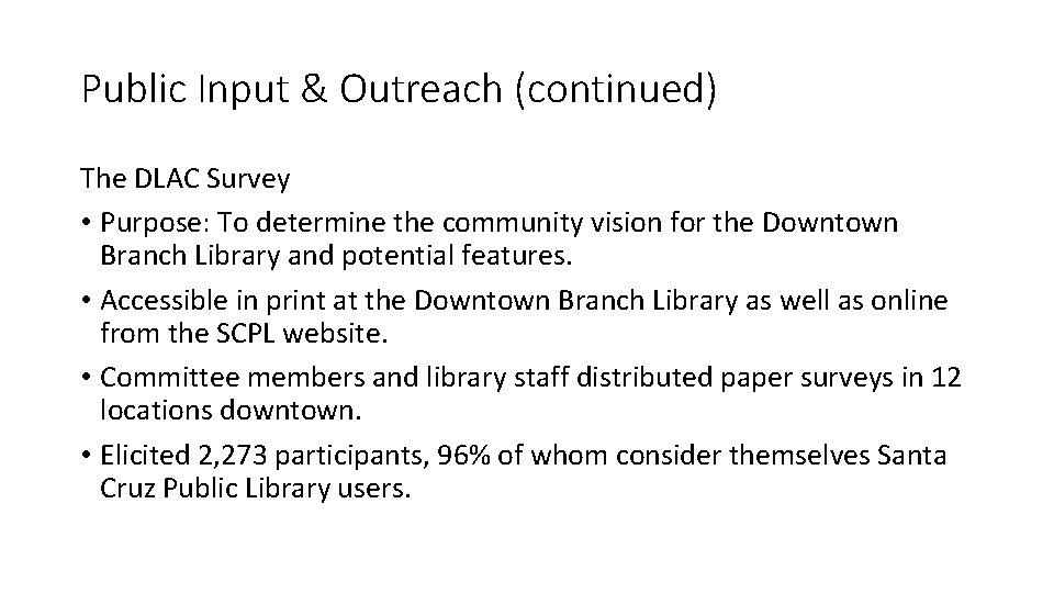 Public Input & Outreach (continued) The DLAC Survey • Purpose: To determine the community