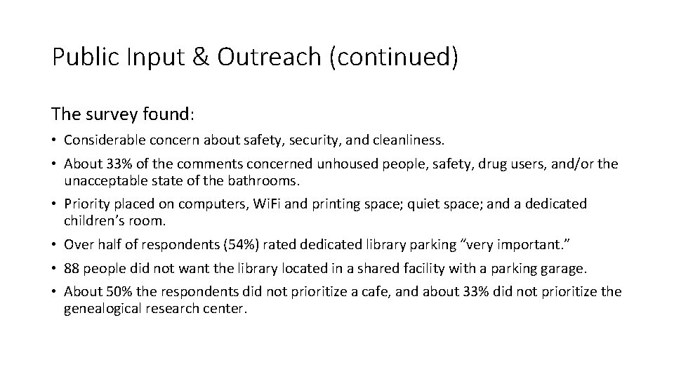 Public Input & Outreach (continued) The survey found: • Considerable concern about safety, security,