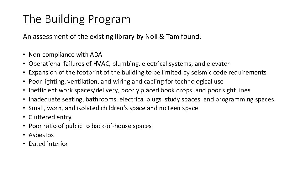 The Building Program An assessment of the existing library by Noll & Tam found: