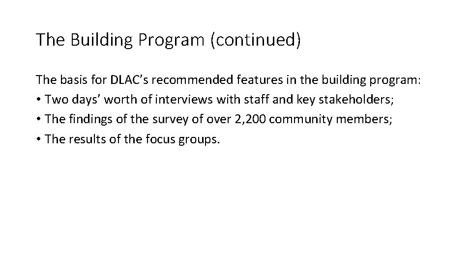 The Building Program (continued) The basis for DLAC's recommended features in the building program: