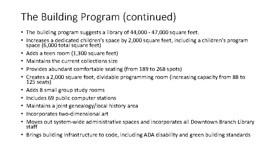 The Building Program (continued) • The building program suggests a library of 44, 000