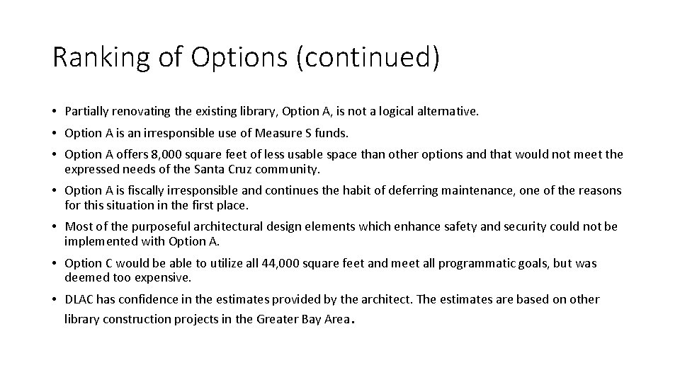 Ranking of Options (continued) • Partially renovating the existing library, Option A, is not