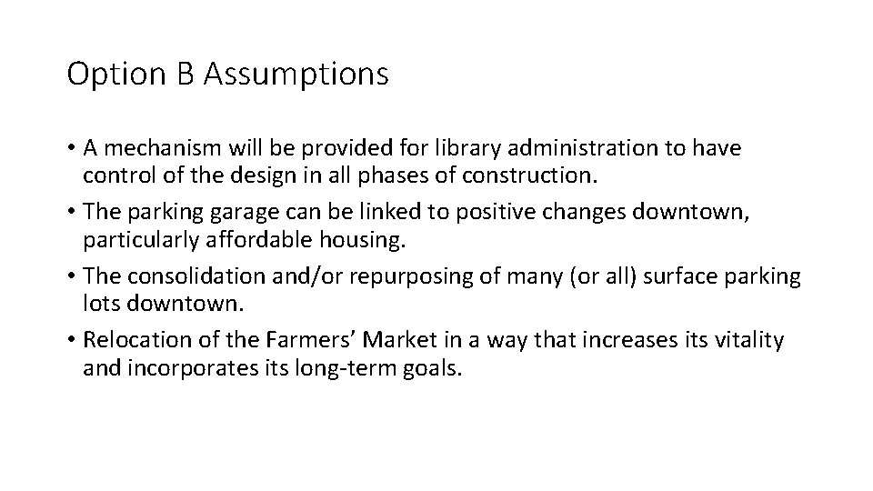 Option B Assumptions • A mechanism will be provided for library administration to have