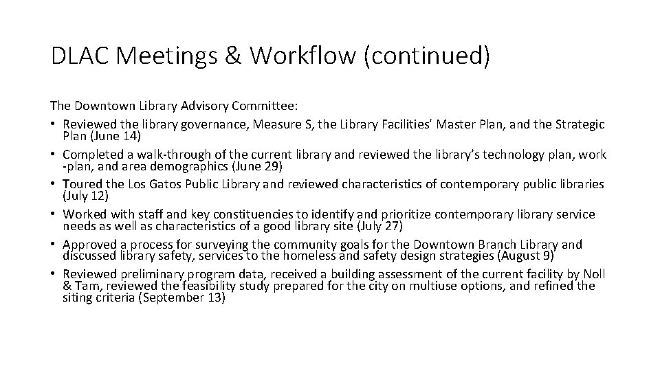 DLAC Meetings & Workflow (continued) The Downtown Library Advisory Committee: • Reviewed the library