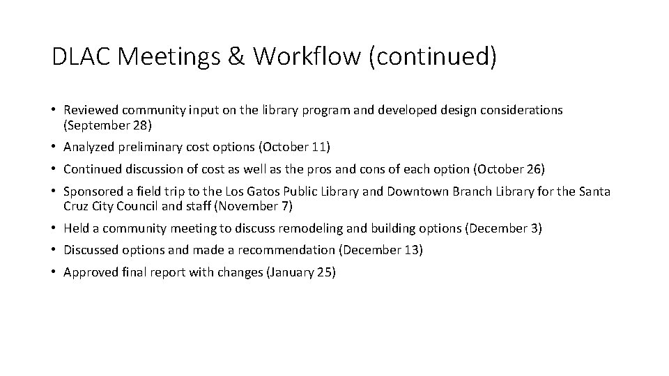 DLAC Meetings & Workflow (continued) • Reviewed community input on the library program and