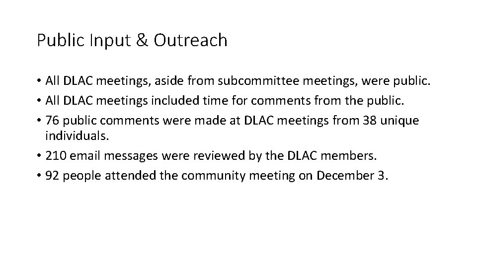 Public Input & Outreach • All DLAC meetings, aside from subcommittee meetings, were public.