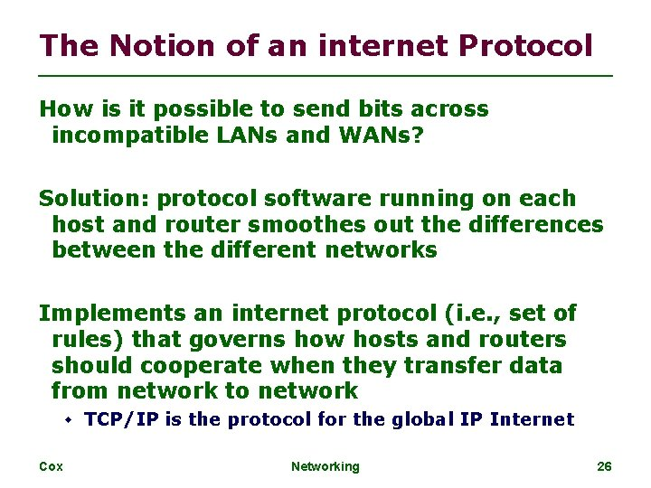 The Notion of an internet Protocol How is it possible to send bits across